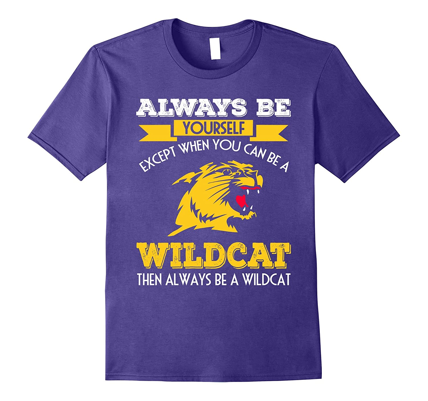Funny Cool Always Be Yourself Or Be A Wildcat T-shirts-TJ