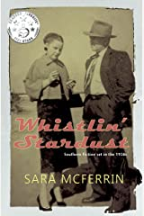 Whistlin' Stardust: Southern Fiction set in the 1950s Kindle Edition