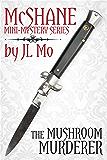 The Mushroom Murderer (McShane Mini-Mystery Book 4)