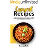 Copycat Recipes: Discover the secrets to recreate the recipes of your favorite restaurants directly at your home, saving time