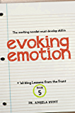 Evoking Emotion (Writing Lessons from the Front Book 5)