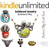 Soldered Jewelry (Barbara Tilley Craft Series Book 2)