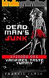 Vampires Taste Yummy: Reverse Harem Serial (Dead Man's Junk Book 1)