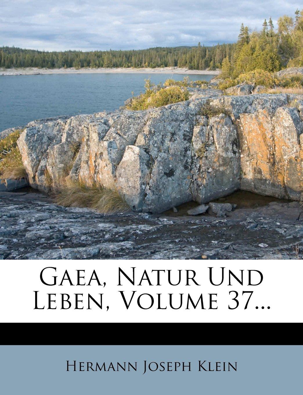 Download Gaea, Natur Und Leben, Volume 37... (German Edition) pdf