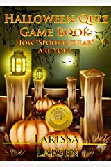 Halloween Quiz Game Book: How Spooktacular Are You? (Holiday Quiz Books:  Facts And Fun For Kids Of All Ages Book 6) Kindle Edition