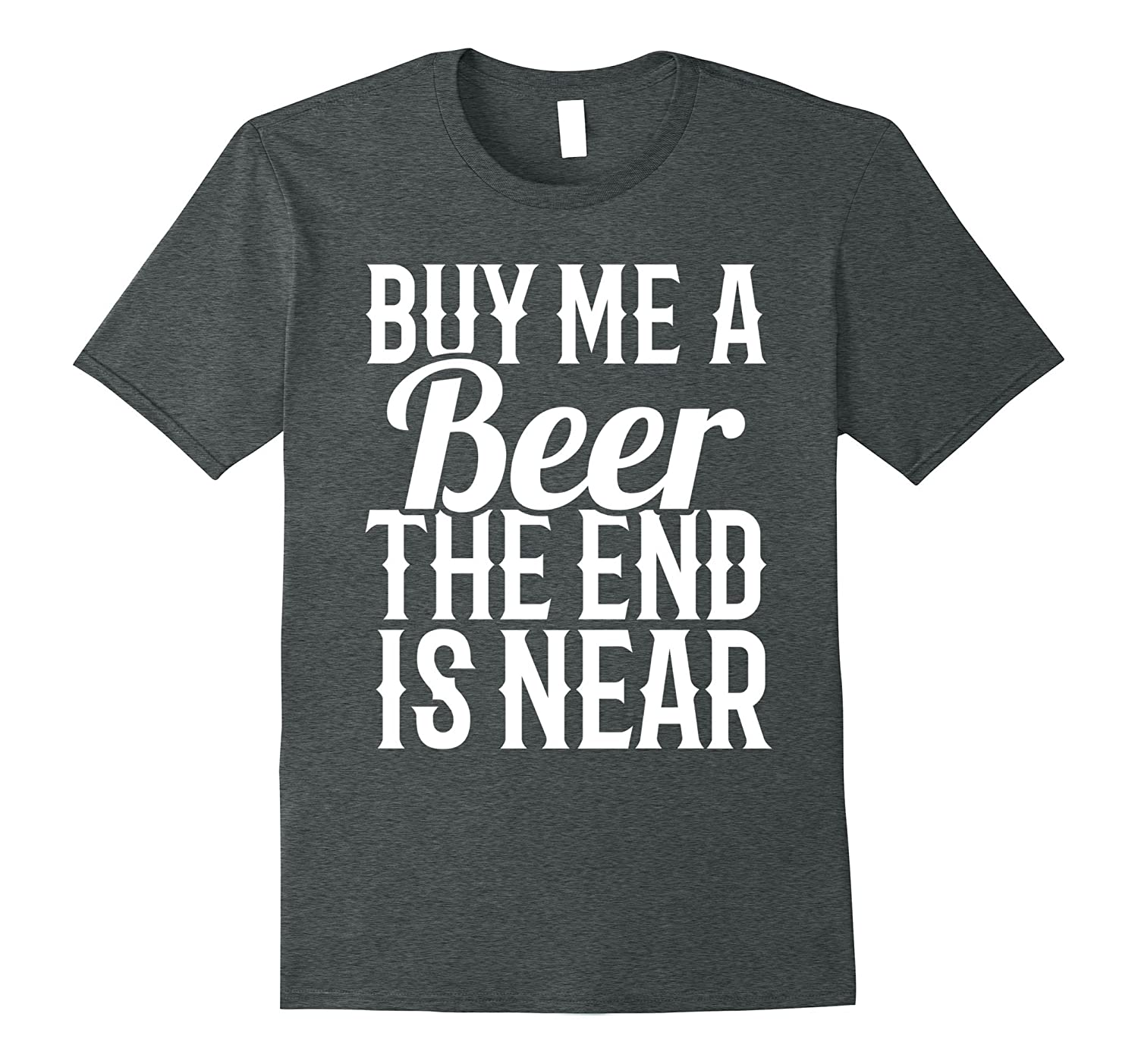 203607ff Buy Me A Beer The End Is Near – Bachelor Groom Party Shirts-BN ...