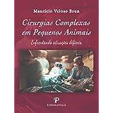 Cirurgias Complexas em Pequenos Animais: Enfrentando Situações Difíceis