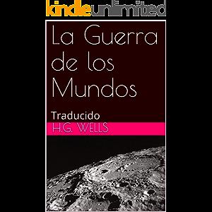 La Guerra de los Mundos: Traducido (Spanish Edition)