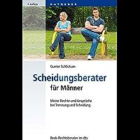 Scheidungsberater für Männer: Meine Rechte und Ansprüche bei Trennung und Scheidung (Beck-Rechtsberater im dtv)