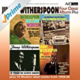 Four Classic Albums Plus (Goin' to Kansas City Blues / Witherspoon Mulligan Webster at the Renaissance / Jimmy Witherspoon at Monterey / In Person (Olympia Concert) [Remastered)