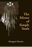 The Mirror of Simple Souls (Notre Dame Texts in Medieval Culture)