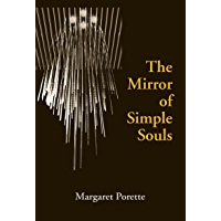 The Mirror of Simple Souls (Notre Dame Texts in Medieval Culture Book 6)