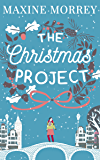 The Christmas Project: A laugh-out-loud romance from bestselling author Maxine Morrey