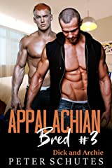 Appalachian Bred #3: Dick and Archie Kindle Edition