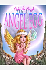 Audie the Angel & the Angel Egg: PICTURE BOOK (The Angel Archives) Kindle Edition
