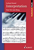 Interpretation: Vom Text zum Klang (Studienbuch Musik)