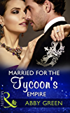 Married For The Tycoon's Empire (Mills & Boon Modern) (Brides for Billionaires, Book 1)