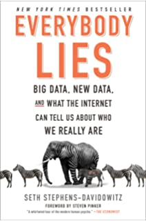 Everybody Lies Big Data New And What The Internet Can Tell Us