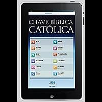 Chave bíblica católica: Edição revista e ampliada com índice de busca por verbetes