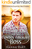 A Blind Date With Her Cowboy Billionaire Boss (Brookside Ranch Brothers) (Brookside Ranch Romance Book 2)