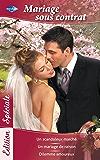 Mariage sous contrat : Un scandaleux marché - Un mariage de raison - Dilemme amoureux (Edition Spéciale)