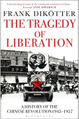 The Tragedy of Liberation: A History of the Chinese Revolution 1945-1957 (Peoples Trilogy Book 2) Kindle Edition