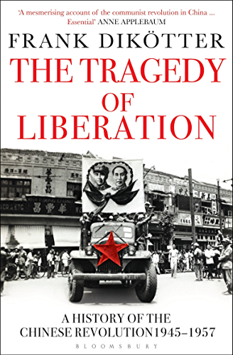 The Tragedy of Liberation: A History of the Chinese Revolution 1945 1957 (Peoples Trilogy Book 2) (English Edition)