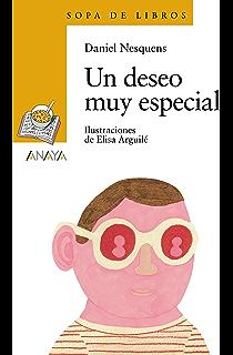 Un deseo muy especial (Literatura Infantil (6-11 Años) - Sopa De