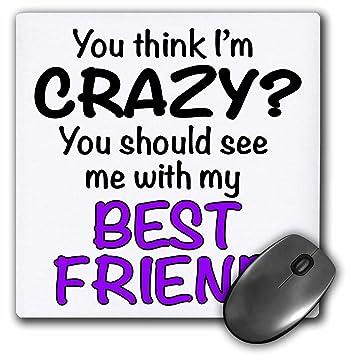 Amazoncom 3drose Evadane Funny Quotes You Think Im Crazy You