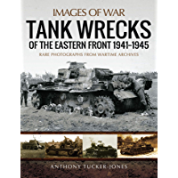Tank Wrecks of the Eastern Front, 1941–1945 (Images of War)