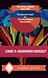 STORYTELLER-DIAMOND DEADLY- A SHORT STORY: The Crime Fighter Case Files (The Secret Vault of the Mysterious Storyteller Book 3)