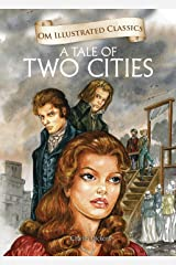 A Tale Of Two Cities : Om Illustrated Classics Kindle Edition