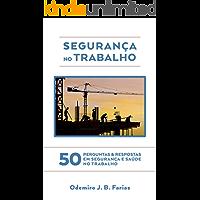 50 Perguntas e Respostas em Segurança e Saúde do Trabalho
