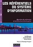 Les référentiels du système d'information : Données de référence et architectures d'entreprise (Management des systèmes d'information)