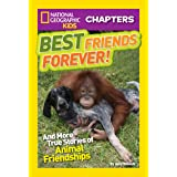 National Geographic Kids Chapters: Best Friends Forever: And More True Stories of Animal Friendships (Chapter Book)