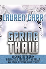 Spring Thaw: A Chris Matheson Cold Case Mystery Novella and Other Mystery Short Stories Kindle Edition