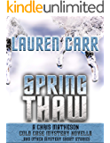 Spring Thaw: A Chris Matheson Cold Case Mystery Novella and Other Mystery Short Stories