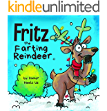 Fritz the Farting Reindeer: A Story About a Reindeer Who Farts (Farting Adventures Book 3)