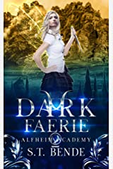 Dark Faerie (Alfheim Academy Book 2) Kindle Edition