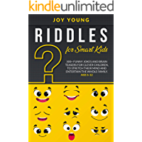 Riddles for Smart Kids: 300+ Funny Jokes and Brain Teasers for Clever Children, to Stretch Their Mind and Entertain the…