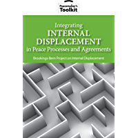 Integrating Internal Displacement in Peace Processes and Agreements (Peacemaker Toolkits)