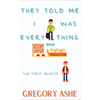 They Told Me I Was Everything (The First Quarto Book 1) (English Edition)