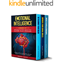 Emotional Intelligence: 3 Books in 1: Retraining Your Brain, Improve Your Social Skills, Anxiety in Relationships. A…