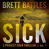 Sick: A Project Eden Thriller