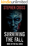 Surviving the Fall: Book 1 of The Fall Series - A Zombie Apocalypse Thriller