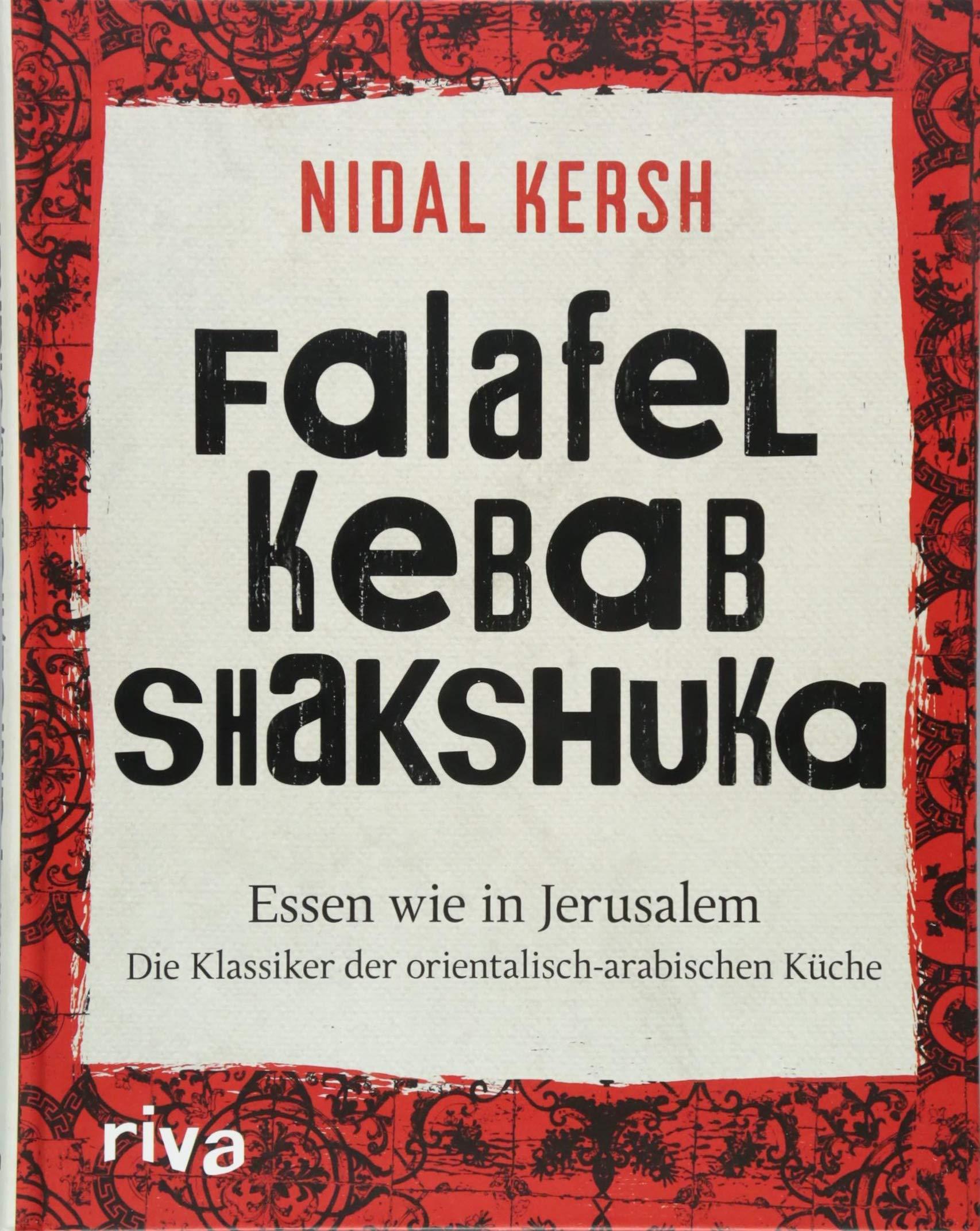 Falafel Kebab Shakshuka Essen Wie In Jerusalem Die Klassiker Der