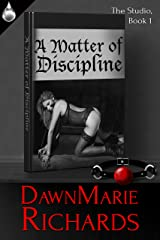 A Matter of Discipline (The Studio Book 1) Kindle Edition