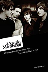 Arctic Monkeys: Whatever People Say They Are... That's What They're Not Kindle Edition