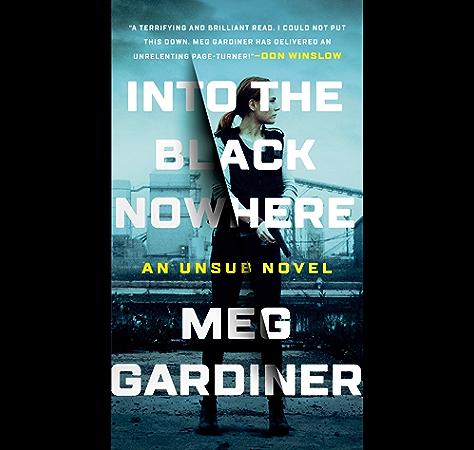 Into The Black Nowhere A Novel An Unsub Novel Book 2 Ebook Gardiner Meg Amazon Ca Kindle Store
