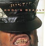 KOOL & DEADLY (JUSTICIZMS) +2  (日本初CD化、日本独自企画盤、解説、ボーナストラック付)